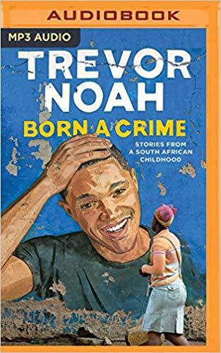 Born a Crime Audiobook Free