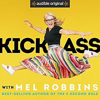 Kick Ass with Mel Robbins Audiobook - Mel Robbins Free