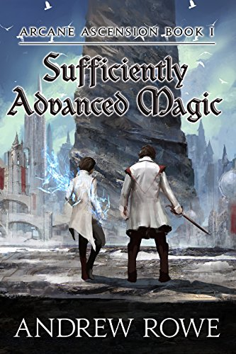 Sufficiently Advanced Magic Audiobook - Andrew Rowe Free